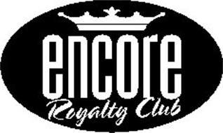 ENCORE ROYALTY CLUB