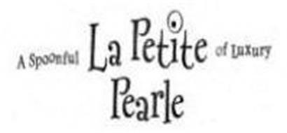 LA PETITE PEARLE A SPOONFUL OF LUXURY