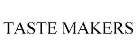 TASTE MAKERS