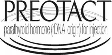 PREOTACT PARATHYROID HORMONE(RDNA ORIGIN) FOR INJECTION
