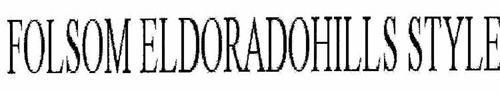 FOLSOM ELDORADOHILLS STYLE