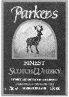 PARKERS FINEST SCOTCH WHISKY BLENDED AND BOTTLED IN SCOTLAND BY JAMES PARKER SCOTLAND LTD 70CL. E GLASGOW SCOTLAND 40% VOL.