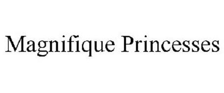 MAGNIFIQUE PRINCESSES
