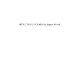 SEDUCTRICE DE PARIS BY JAQUES EVARD