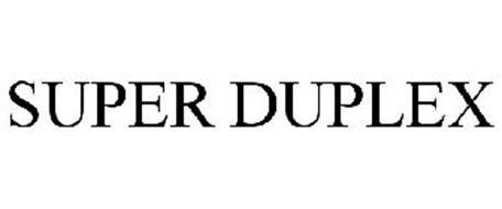 SUPER DUPLEX