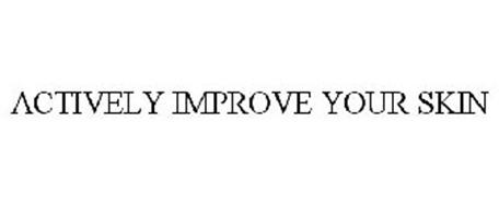 ACTIVELY IMPROVE YOUR SKIN
