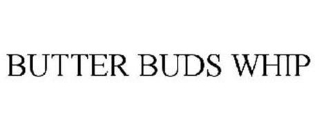 BUTTER BUDS WHIP