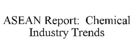 ASEAN REPORT: CHEMICAL INDUSTRY TRENDS