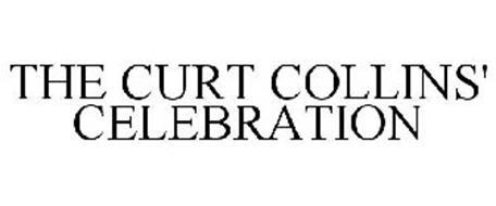 THE CURT COLLINS' CELEBRATION