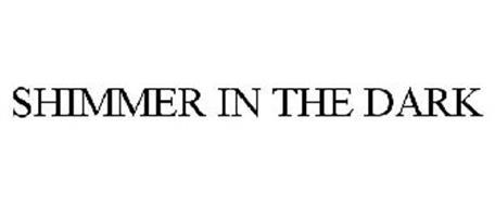 SHIMMER IN THE DARK