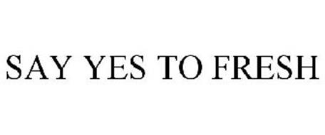 SAY YES TO FRESH