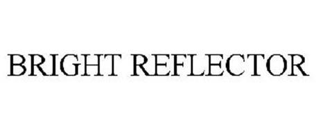 BRIGHT REFLECTOR