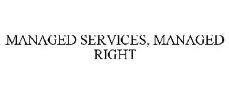 MANAGED SERVICES, MANAGED RIGHT