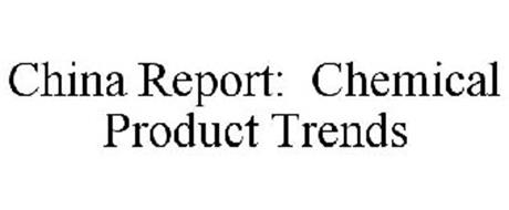 CHINA REPORT: CHEMICAL PRODUCT TRENDS