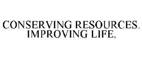 CONSERVING RESOURCES. IMPROVING LIFE.