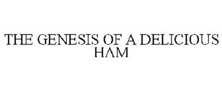 THE GENESIS OF A DELICIOUS HAM