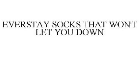 EVERSTAY SOCKS THAT WON'T LET YOU DOWN