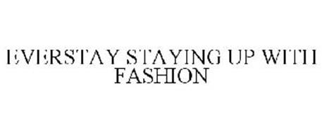 EVERSTAY STAYING UP WITH FASHION