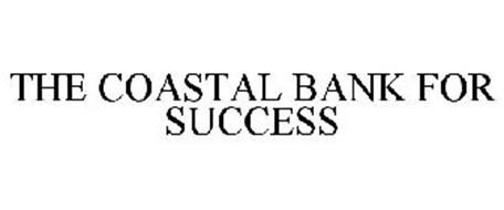 THE COASTAL BANK FOR SUCCESS
