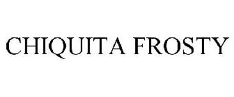 CHIQUITA FROSTY