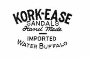 KORK-EASE SANDALS HAND MADE IMPORTED WATER BUFFALO