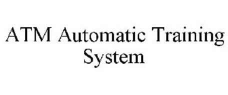 ATM AUTOMATIC TRAINING SYSTEM