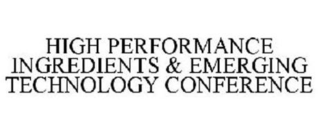 HIGH PERFORMANCE INGREDIENTS & EMERGINGTECHNOLOGY CONFERENCE