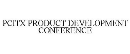 PCITX PRODUCT DEVELOPMENT CONFERENCE