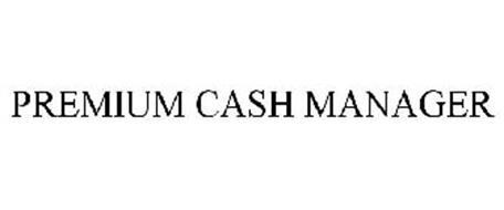 PREMIUM CASH MANAGER