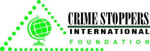 CRIME STOPPERS INTERNATIONAL FOUNDATION