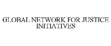 GLOBAL NETWORK FOR JUSTICE INITIATIVES