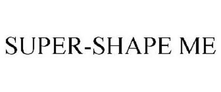SUPER-SHAPE ME