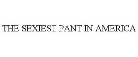 THE SEXIEST PANT IN AMERICA