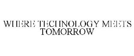 WHERE TECHNOLOGY MEETS TOMORROW