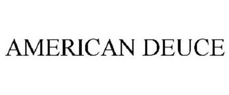AMERICAN DEUCE