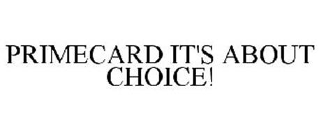 PRIMECARD IT'S ABOUT CHOICE!