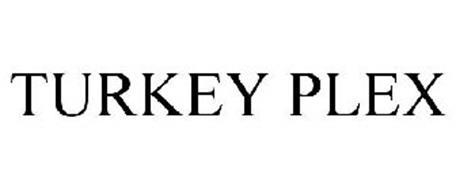 TURKEY PLEX
