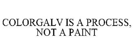 COLORGALV IS A PROCESS, NOT A PAINT