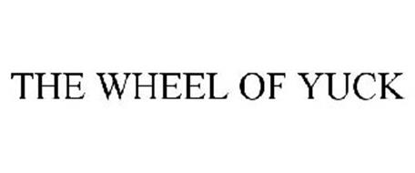 THE WHEEL OF YUCK