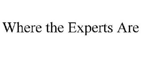WHERE THE EXPERTS ARE
