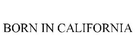 BORN IN CALIFORNIA