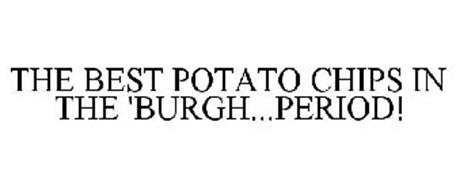 THE BEST POTATO CHIPS IN THE 'BURGH...PERIOD!