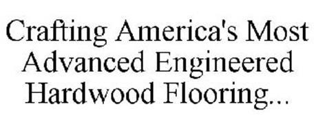 CRAFTING AMERICA'S MOST ADVANCED ENGINEERED HARDWOOD FLOORING...
