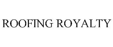 ROOFING ROYALTY