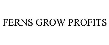 FERNS GROW PROFITS
