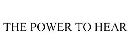 THE POWER TO HEAR
