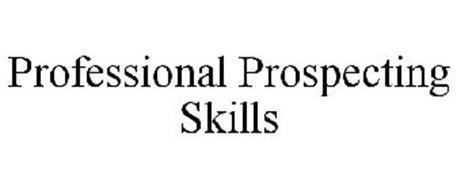 PROFESSIONAL PROSPECTING SKILLS