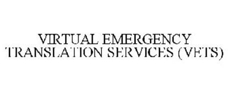 VIRTUAL EMERGENCY TRANSLATION SERVICES (VETS)
