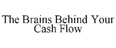 THE BRAINS BEHIND YOUR CASH FLOW