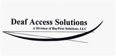 DEAF ACCESS SOLUTIONS A DIVISION OF BAYFIRST SOLUTIONS, LLC